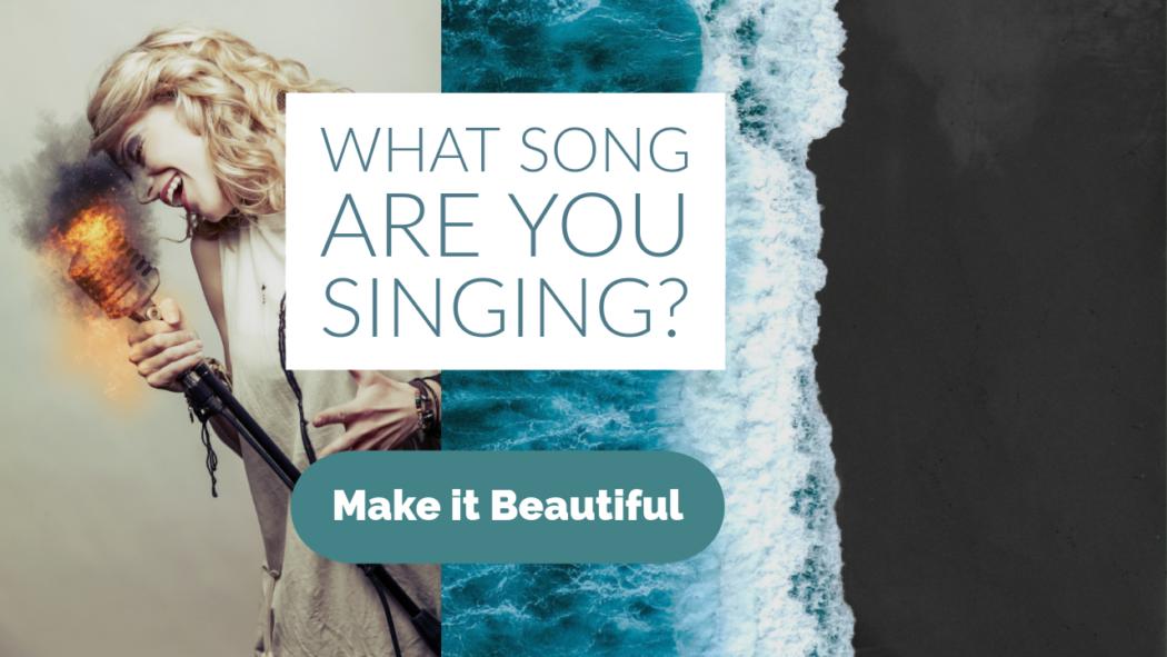Choose the song yo sing, consciously